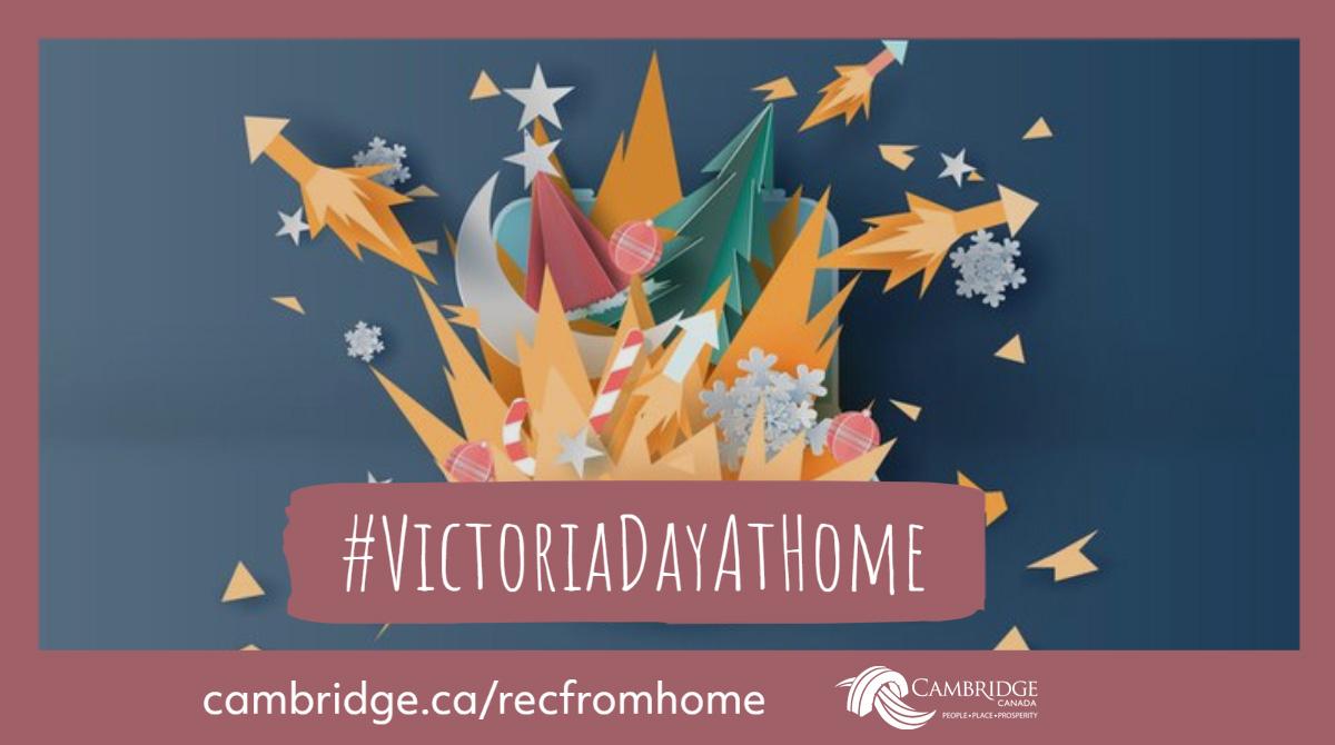Celebrate #VictoriaDayAtHome