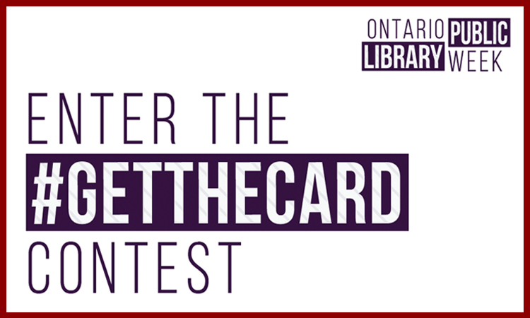 Ontario Public Library Week get the card contest