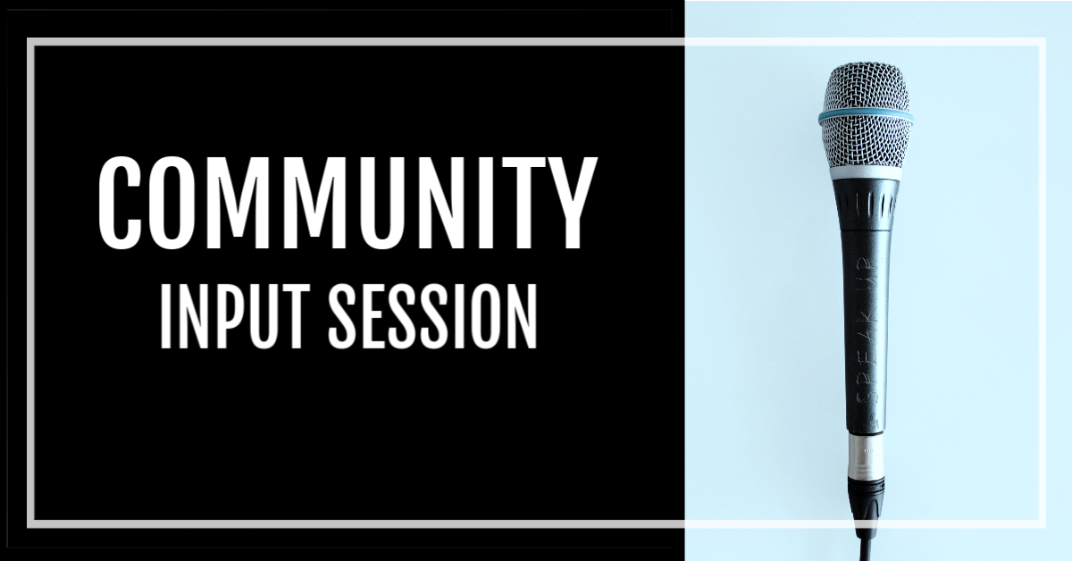 Community Input Session Poster